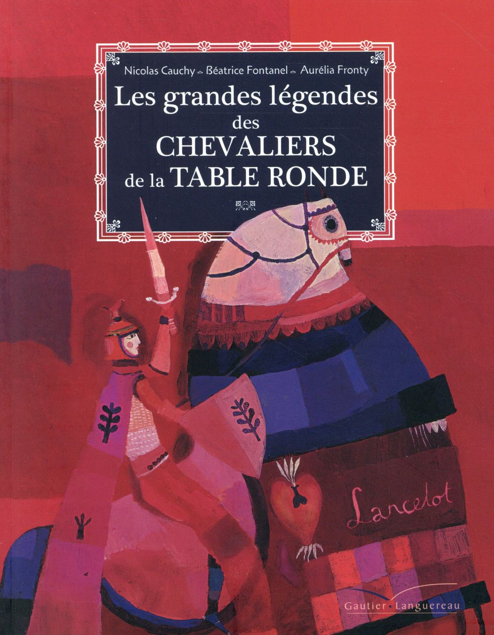 LES GRANDES LEGENDES DES CHEVALIERS DE LA TABLE RONDE